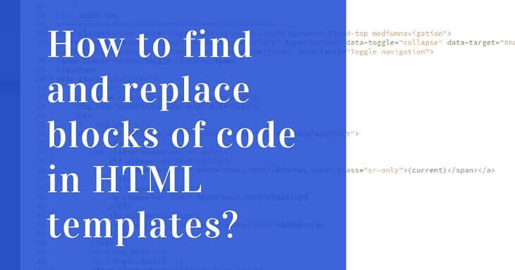How to find and replace code in HTML files